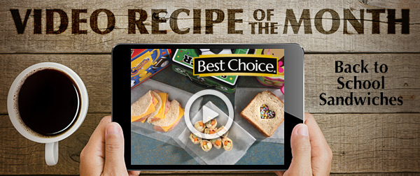 Best Choice Video of the Month: Back to School Sandwiches